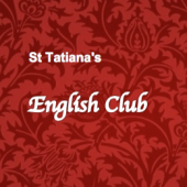 St Tatiana`s English Club приглашает